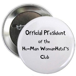 He Man Woman Haters Club Button by bluesyworld