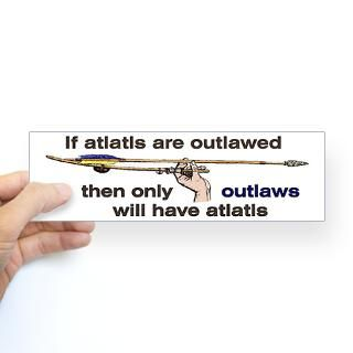 If atlatls are outlawed Bumper Sticker