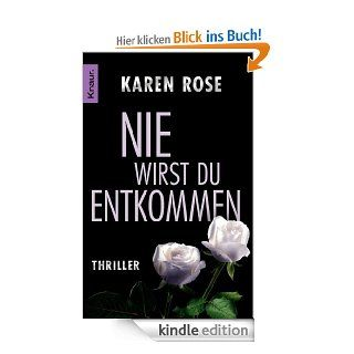 Nie wirst du entkommen: Thriller eBook: Karen Rose, Kerstin Winter