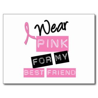 Breast Cancer I Wear Pink For My Best Friend Postcard