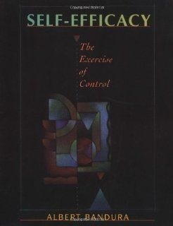 Self Efficacy: The Exercise of Control by Bandura, Albert 1997: