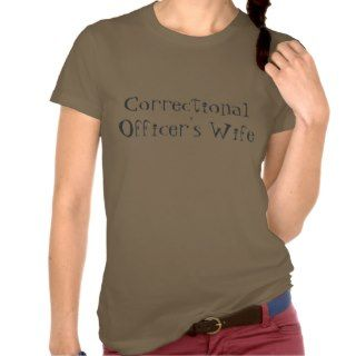 Correctional Officers Wife T Shirt