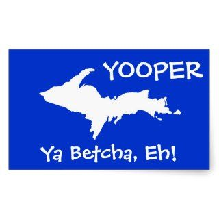Yooper   Ya Betcha, Eh?   Rectangle Sticker