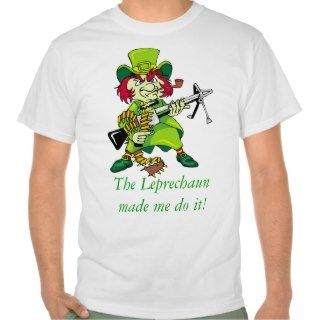 evil leprechaun, The Leprechaun made me do it! T shirts