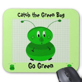 Catch the Green Bug   Go Green Mouse Pad
