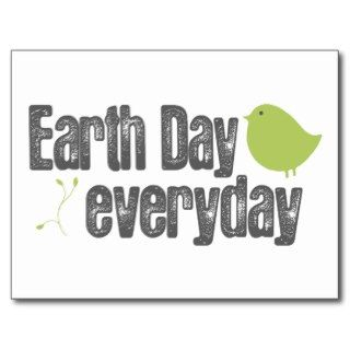Earth day every day! postcards