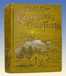 1897 Antique Alaska Klondike Gold Rush Guide Yukon Mining Camp Life Fur Trapping