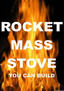 Wood Burning Stove Rocket Mass Heaters Superefficient Woodstoves You Can Build