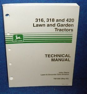 John Deere 316 318 420 Lawn Garden Tractors Technical Manual TM1590 Lawn Care