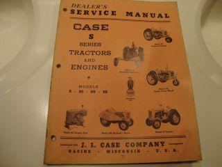 Vintage Case Tractor Dealer's Service Manual s Series Models s SC So SE Engines
