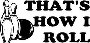 That's How I Roll Bowling Ball Pins Sticker Decal