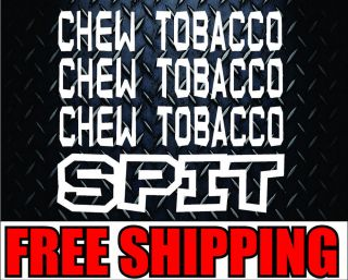 Chew Tobacco Spit Vinyl Decal Sticker Blake Shelton Car Truck Diesel Funny