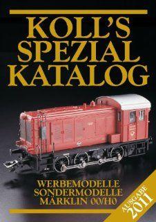 Koll's Spezialkatalog M�rklin 00/H0 2011: Werbemodelle, Sondermodelle: Joachim Koll: Bücher