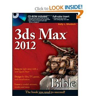 3ds Max 2012 Bible (9781118022207): Kelly L. Murdock: Books