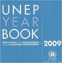 Unep Year Book 2009: New Science and Developments in Our Changing Environment: Jason Jabbour, Fred Pearce, Catherine McMullen, Marilyn Smith, Tahia Devisscher, Thomas Hayden, United Nations: 9789280729870: Books