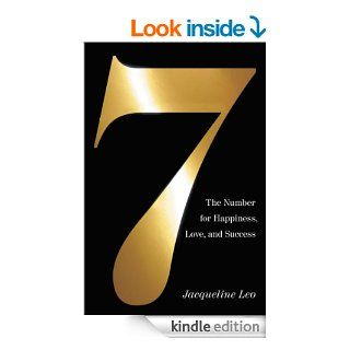 Seven: The Number for Happiness, Love, and Success eBook: Jacqueline Leo, Edward Burger: Kindle Store