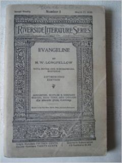 The Riverside Literature Series Number 1: Evangeline: Henry Wadsworth Longfellow: Books