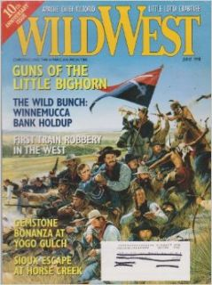 Wild West Magazine (Guns Of The Little Bighorn, June 1998 Volume 11 Number 1): Gregory J. Lalire: Books