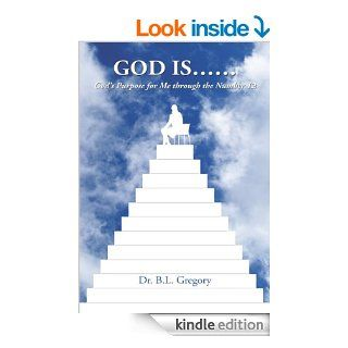 God Is:God's Purpose for Me through the Number 12 eBook: Dr. B.L. Gregory: Kindle Store