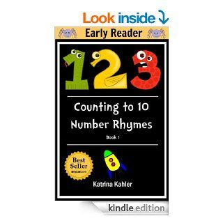123s Number Rhyme Book: Early Readers Level 1   preschool and kindergarten: Beginner Readers Can Learn Their Numbers Through Rhymes (I Am A Reader) eBook: Katrina Kahler: Kindle Store