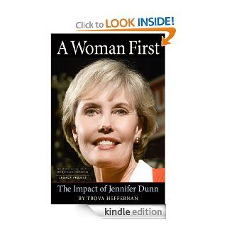 A Woman First:  The Impact of Jennifer Dunn eBook: Trova Heffernan: Kindle Store