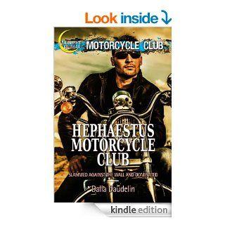 Hephaestus Motorcycle Club (Slammed Against the Wall and Dominated) eBook Dalia Daudelin Kindle Store