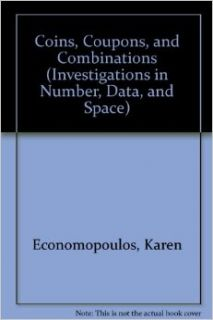 Coins, Coupons, and Combinations (Investigations in Number, Data, and Space): Karen Economopoulos: 9781572326545: Books