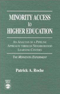 Minority Access to Higher Education: Patrick A. Roche: 9780819194961: Books