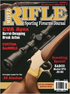 Rifle Magazine   May 2012   Issue Number 262: Dave Scovill, Gil Sengel, Mike Venturino, John Haviland, Brian Pearce, Stan Trzoniec, Terry Wieland, John Barsness, Clair Rees, Wolfe Publishing Company: Books