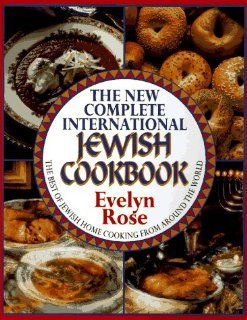 The New Complete International Jewish Cookbook: Evelyn Rose: 9780883659557: Books