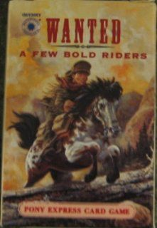 Wanted A Few Bold Riders Pony Express Card Game