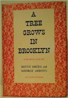 A Tree Grows in Brooklyn: A Musical Play: Betty Smith, George Abbott: Books