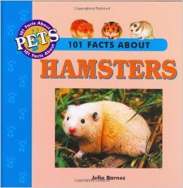 101 Facts About Hamsters (101 facts about pets): Julia Barnes: 9781860542213: Books