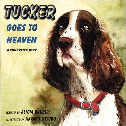 Tucker Goes to Heaven: Alicia Bausley: 9781595264572: Books
