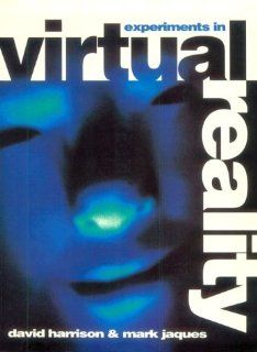 Virtual Reality (9780750622257): David Harrison, Mark Jacques, Harrison: Books