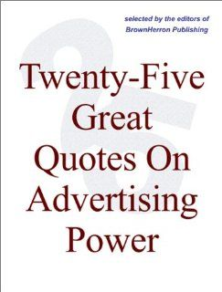 Twenty Five Great Quotes On Advertising Power    Successful Selling Starts Here: Editors of BrownHerron: Books
