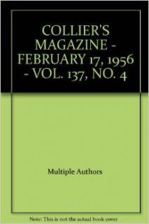 COLLIER'S MAGAZINE   FEBRUARY 17, 1956   VOL. 137, NO. 4 Multiple Authors Books