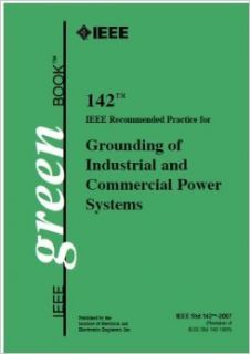 IEEE Std. 142 2007, IEEE Recommended Practice for Grounding of Industrial and Commercial Power Systems (Color Book Series) Institute of Electrical and Electronics Engineers 9780738156392 Books