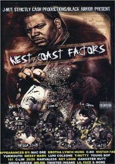 West Coast Factors: Mac Dre, Yukmouth, C BO, Brotha Lynch Hung, Mistah Fab, Messy Marv, Luni Coleone, T Nutty, Young Bop, 151, C Lim, 20/20, Marvaless, Key Loom, Gangster Nutt, Smigg Dirtee, Mr. MD, Twisted Insane, Lil Face: Movies & TV