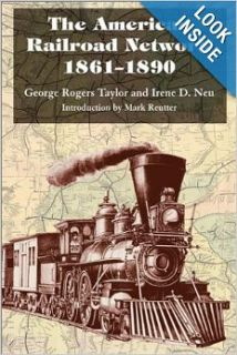 The American Railroad Network, 1861 1890 George Rogers Taylor, Irene D. Neu Books