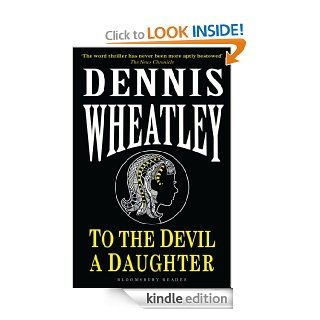 To the Devil, a Daughter (Black Magic) eBook: Dennis Wheatley: Kindle Store