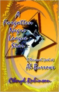 A Forgotten Negro League Star: A Personal Look at Al Burrows: Cheryl Robinson: 9781591134664: Books