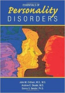 Essentials of Personality Disorders 1st (first) Edition by John M. Oldham, Andrew E. Skodol, Donna S. Bender published by American Psychiatric Publishing, Inc. (2009): Books