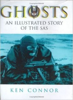 Ghosts: An Illustrated Story of the SAS (Cassell Military Trade Books): Ken Connor: 9780304352487: Books