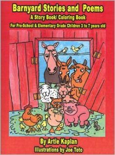 Barnyard Stories and Poems: A Story Book/Coloring Book: Artie Kaplan, Joe Toto: 9780759616936: Books