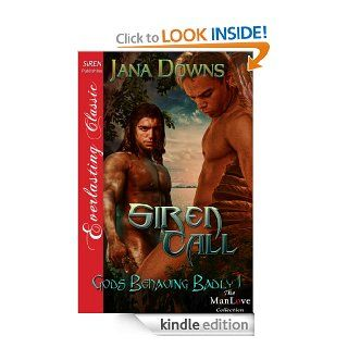 Siren Call [Gods Behaving Badly 1] (Siren Publishing Everlasting Classic ManLove) eBook: Jana Downs: Kindle Store