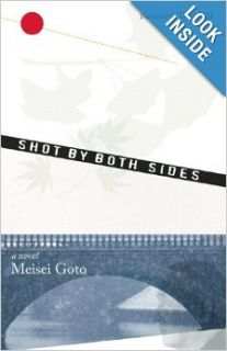 Shot by Both Sides: A Novel: Meisei Goto, Tom Gill: Books