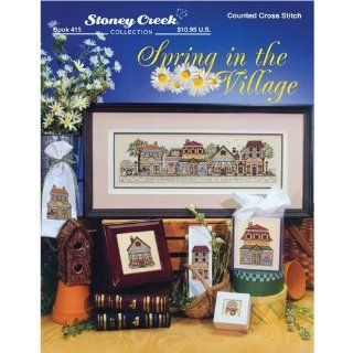 Stoney Creek Counted Cross Stitch Pattern Book: Spring In The Village: Home & Kitchen