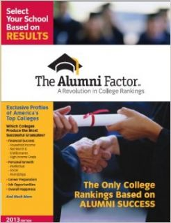 Alumni Factor Top 177 Colleges 2013 Edition: Executive Editor Monica McGurk: 9780985976507: Books