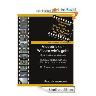 Videotricks   Wissen wie's geht 12 tolle Videotricks zum selber machen mit Magix Video deluxe eBook Franz Hansmann Kindle Shop